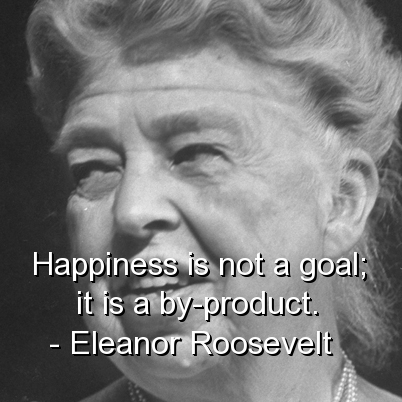 eleanor-roosevelt-best-quotes-sayings-happiness-goal